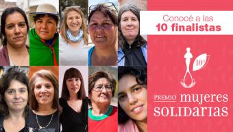 Conocé a las finalistas del Premio Mujeres Solidarias