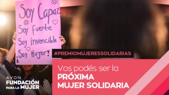 ¡Vos podés ser la próxima ganadora del  Premio Mujeres Solidarias 2019!